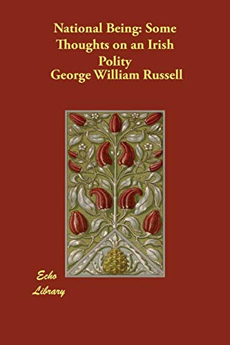National Being: Some Thoughts on an Irish Polity: George William Russell