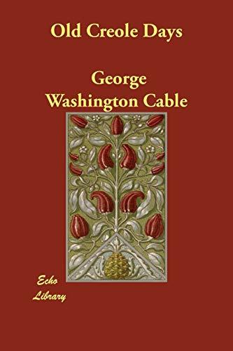 Old Creole Days - George Washington Cable