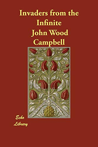 Invaders from the Infinite - John Wood Campbell