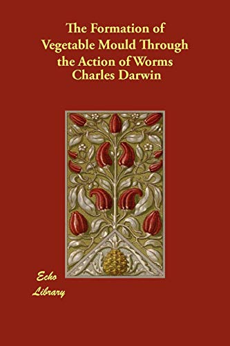 9781406842517: The Formation of Vegetable Mould Through the Action of Worms