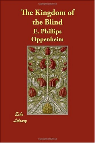 The Kingdom of the Blind (1406843172) by Oppenheim, E. Phillips