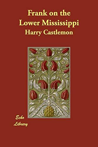 Frank on the Lower Mississippi (Paperback): Harry Castlemon