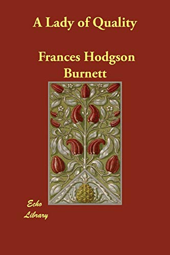 A Lady of Quality (9781406844795) by Frances Hodgson Burnett