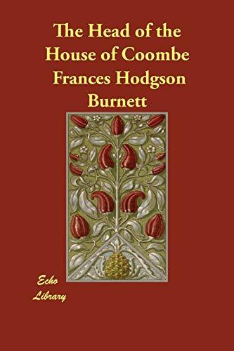 The Head of the House of Coombe: Frances Hodgson Burnett