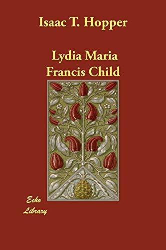 Isaac T. Hopper: Lydia Maria Francis