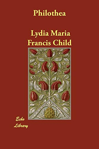 Philothea (9781406845501) by Lydia Maria Francis Child