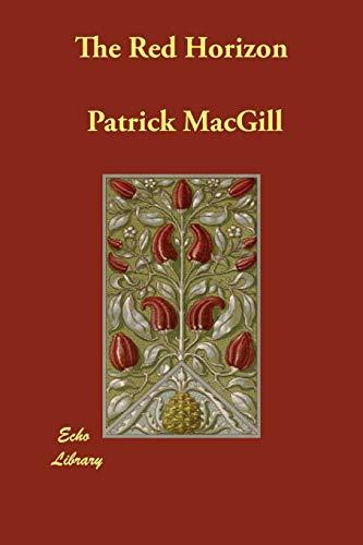 The Red Horizon (Paperback): Patrick MacGill