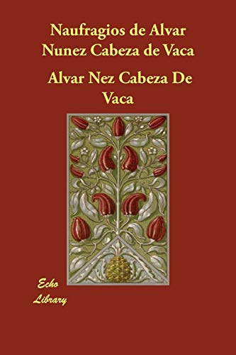 9781406847048: Naufragios de Alvar Nunez Cabeza de Vaca (Spanish Edition)