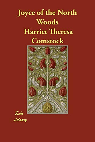 Joyce of the North Woods (Paperback): Harriet Theresa Comstock