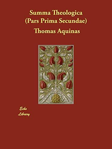 Summa Theologica (Pars Prima Secundae): Aquinas, Thomas