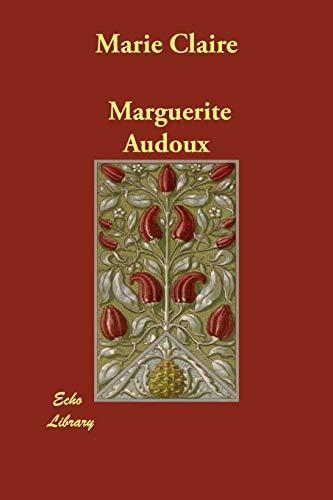 Marie Claire (Paperback): Marguerite Audoux