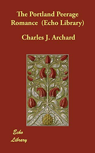 9781406847833: The Portland Peerage Romance (Echo Library)