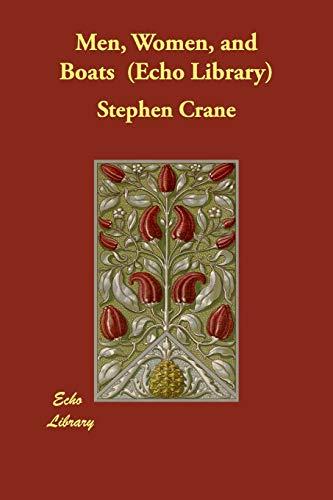 Men, Women, and Boats (Echo Library) (Paperback): Stephen Crane