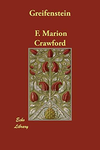 Greifenstein (1406849278) by F. Marion Crawford; Francis Marion Crawford