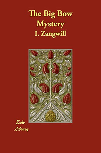The Big Bow Mystery: I. Zangwill