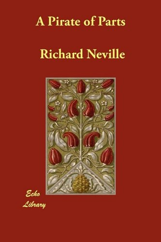 A Pirate of Parts: Richard Neville