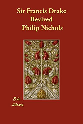 Sir Francis Drake Revived: Philip Nichols