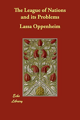 The League of Nations and its Problems: Lassa Oppenheim