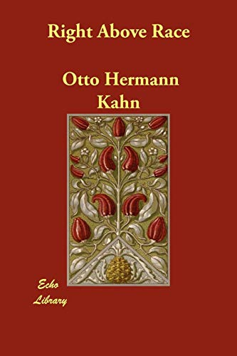 Right Above Race: Otto Hermann Kahn