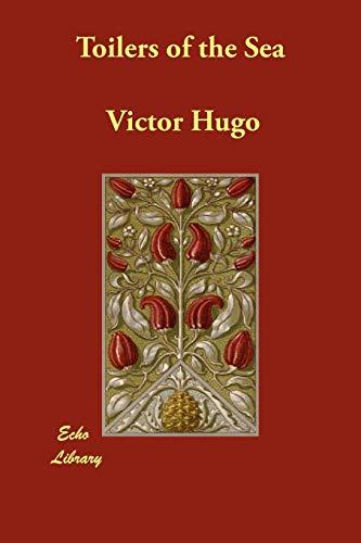 Toilers of the Sea: Victor Hugo