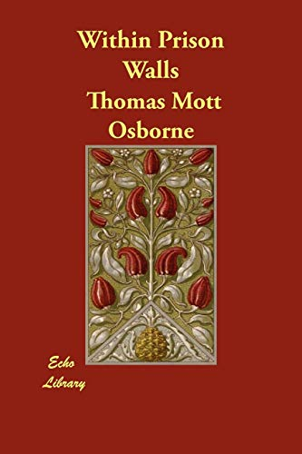 Within Prison Walls: Thomas Mott Osborne