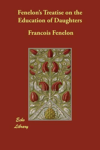 9781406858167: Fenelon's Treatise on the Education of Daughters