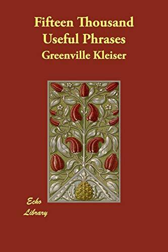 Fifteen Thousand Useful Phrases: Kleiser, Greenville