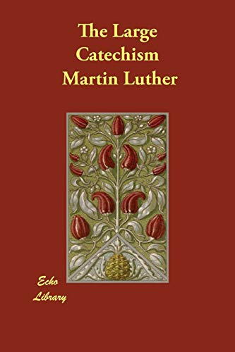 9781406861662: The Large Catechism
