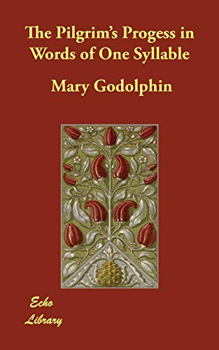 The Pilgrim s Progess in Words of: Mary Godolphin