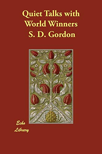 Quiet Talks with World Winners: S. D. Gordon