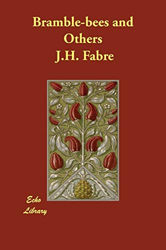 Bramble-bees and Others: Fabre, J.H.