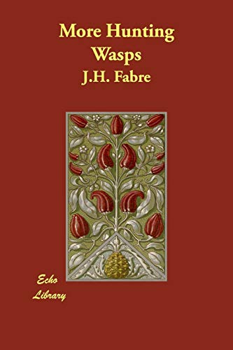 More Hunting Wasps: Fabre, J.H.