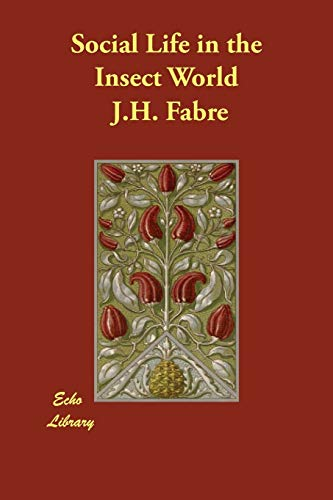 Social Life In The Insect World: Fabre, Jean-Henri; Fabre,