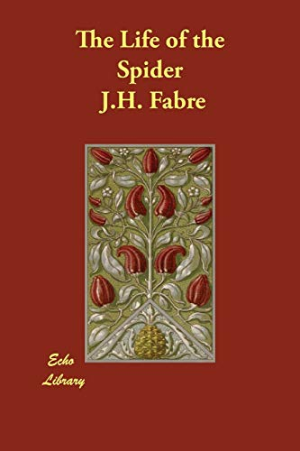 The Life of the Spider: Fabre, J.H.