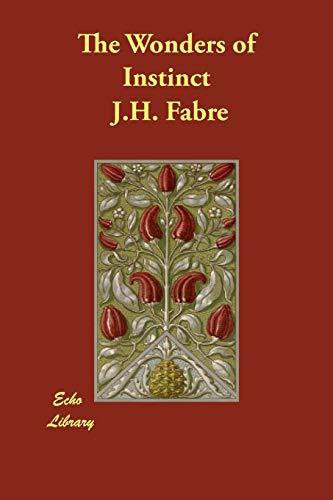 The Wonders of Instinct: J.H. Fabre
