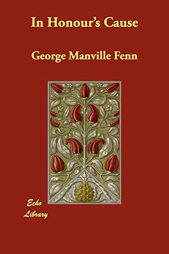 In Honour s Cause (Paperback): George Manville Fenn