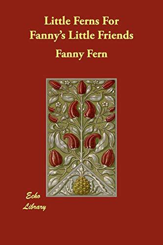 9781406864922: Little Ferns For Fanny's Little Friends