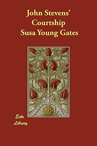 John Stevens Courtship (Paperback): Susa Young Gates