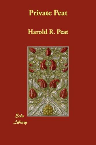 Private Peat: Peat, Harold R.