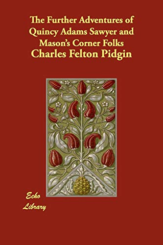 The Further Adventures of Quincy Adams Sawyer: Charles Felton Pidgin