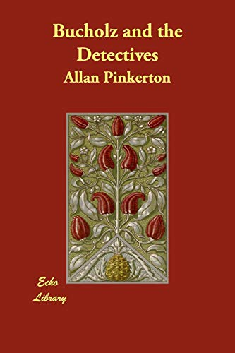 Bucholz and the Detectives: Pinkerton, Allan