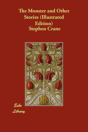 The Monster and Other Stories (Illustrated Edition): Stephen Crane