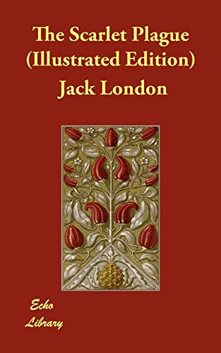 The Scarlet Plague (Illustrated Edition) (Paperback): Jack London