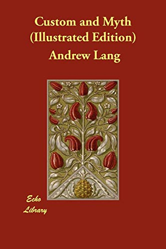 Custom and Myth (Illustrated Edition): Andrew Lang