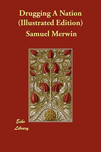 Drugging a Nation (Illustrated Edition): Samuel Merwin