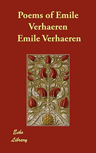 Poems of Emile Verhaeren: Emile Verhaeren