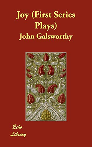 Joy (First Series Plays) (Paperback): Sir John Galsworthy