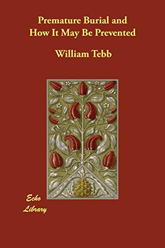 Premature Burial and How It May Be: William Tebb, Col