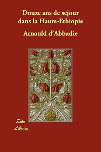 9781406872149: Douze ANS de Sejour Dans La Haute-Ethiopie (French Edition)