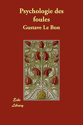 Psychologie Des Foules: Gustave LeBon